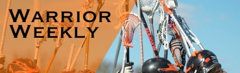 Warrior Weekly: Girls' Tennis and Lacrosse teams on a roll