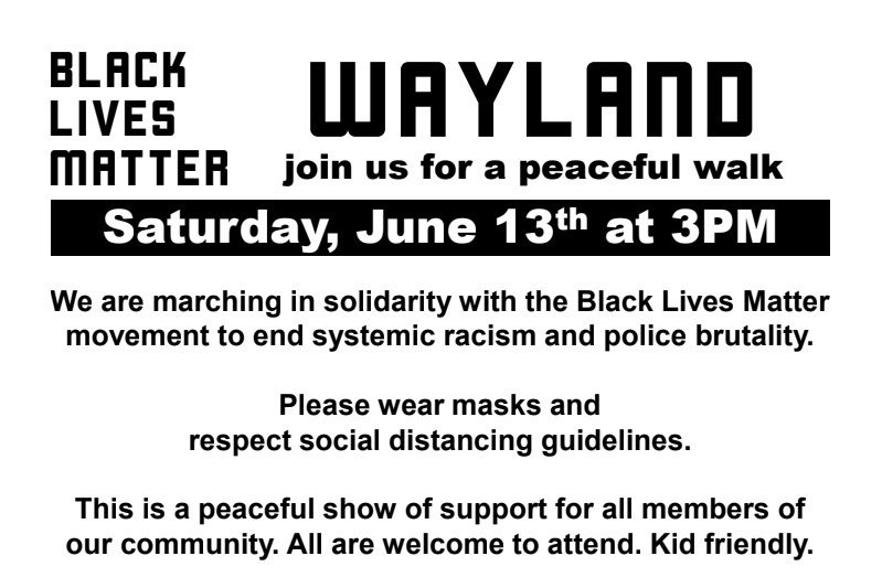 On Saturday, June 13, all are encouraged to march in solidarity with the Black Lives Matter movement. The walk will be from Wayland Middle School to Happy Hollow Elementary school and is estimated to be 27 minutes long.