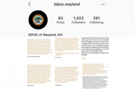 "An administrative team comprised of people of color who either attends or have attended WHS has recently made an Instagram account for people of color from Wayland to share their stories of racism and to be heard. ""It's important to recognize that [racism] is happening even if it's not happening to you,"" Administrator B said."