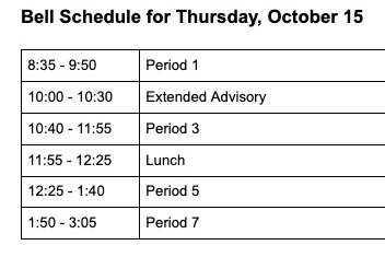 Wayland High School students and faculty will be following the special schedules shown above on Thursday, Oct. 15.