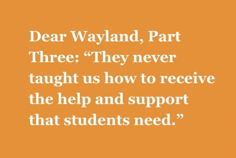 "Part Three: ""They never taught us how to receive the help and support that students need."""