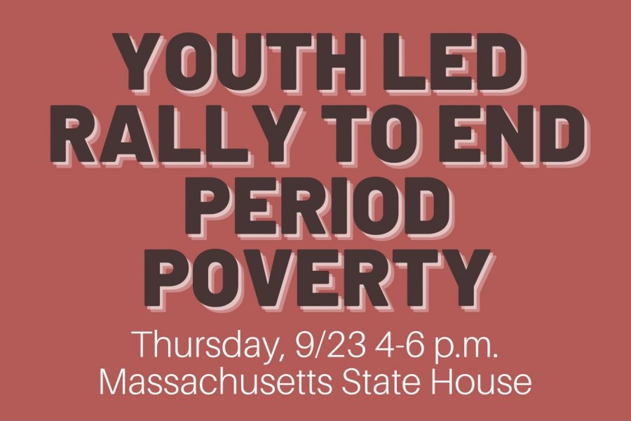 """The Youth 4 Period Equity Organization will hold a rally outside the Massachusetts State House Thursday, Sept. 23 from 4-6 p.m. to raise awareness for the I Am bill. """"[The 'I AM Bill'] is an expansive measure that would ensure free menstrual care to public schools, shelters, prisons and jails across Massachusetts,"""" Youth 4 Period Equity Co-Founder Hannah Swichtenberg said."""